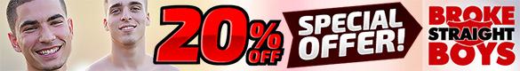 Broke Straight Boys Special Offer 20% off